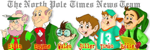[The North Pole Times News Team]
